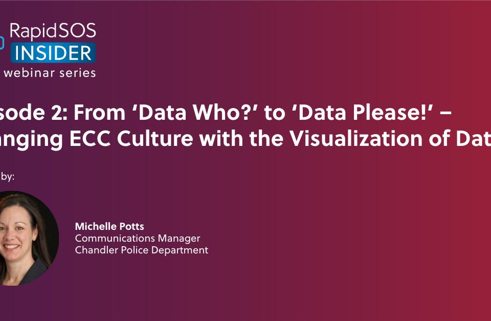 RapidSOS Insider Episode 2 Data visualization in ECCs